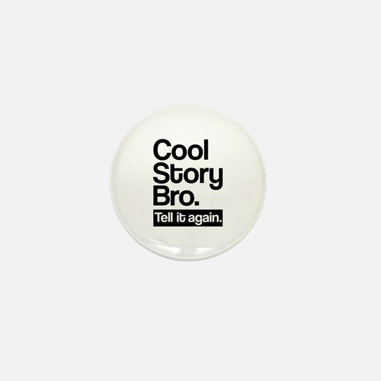 Cool story bro tell it again Mini Button