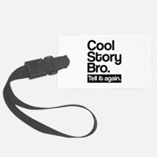 Cool story bro tell it again Luggage Tag