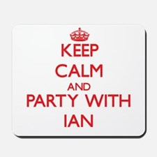 Keep Calm and Party with Ian Mousepad