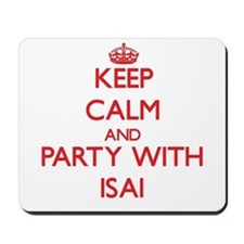 Keep Calm and Party with Isai Mousepad