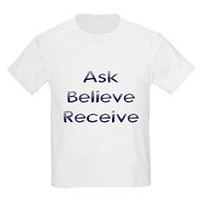 Ask Believe Receive T-Shirt
