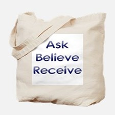 Ask Believe Receive Tote Bag
