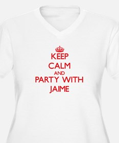 Keep Calm and Party with Jaime Plus Size T-Shirt
