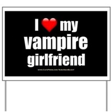 """""""Love My Vampire Girlfriend"""" Yard Sign"""
