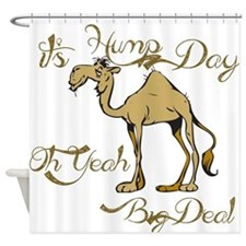 Hump Day Big Deal Shower Curtain