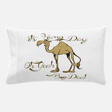 Hump Day Big Deal Pillow Case