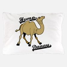 Hump Day Oh Yeah Pillow Case