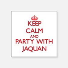 Keep Calm and Party with Jaquan Sticker