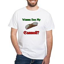 Wanna See My Cannoli Shirt