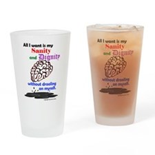 Sanity and Dignity Drinking Glass