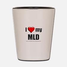 """""""Love My MLD"""" Shot Glass"""