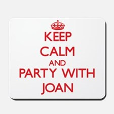 Keep Calm and Party with Joan Mousepad
