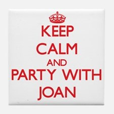 Keep Calm and Party with Joan Tile Coaster