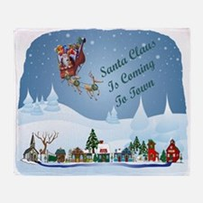 Santa Claus Is Coming To Town Throw Blanket