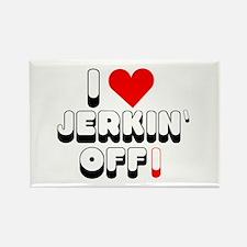 I LOVE JERKIN OFF! Magnets