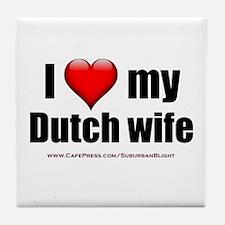 """Love My Dutch Wife"" Tile Coaster"