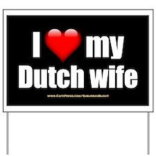 """Love My Dutch Wife"" Yard Sign"