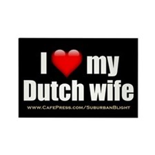 """Love My Dutch Wife"" Rectangle Magnet"