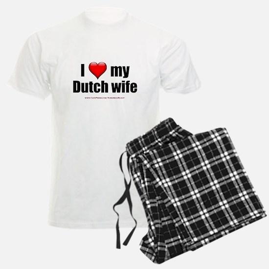 """""""Love My Dutch Wife"""" Pajamas"""