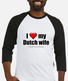 """Love My Dutch Wife"" Baseball Jersey"