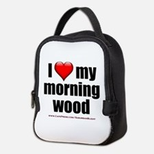 """""""Love My Morning Wood"""" Neoprene Lunch Bag"""
