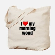 """Love My Morning Wood"" Tote Bag"