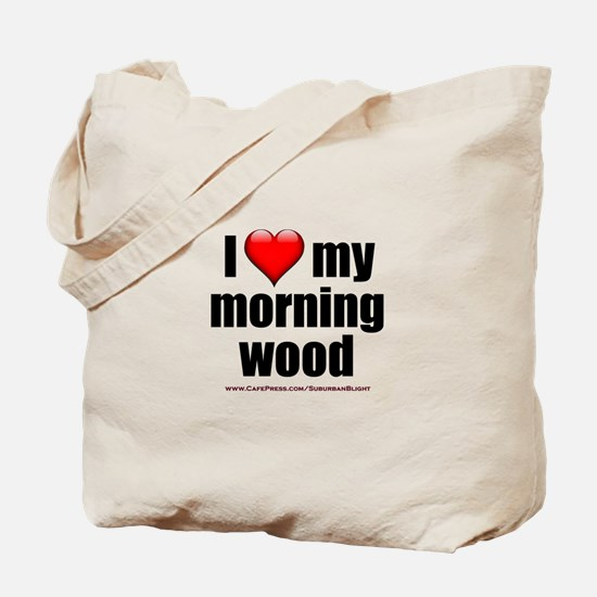 """Love My Morning Wood"" Tote Bag"