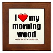 """""""Love My Morning Wood"""" Framed Tile"""