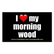 """Love My Morning Wood"" Decal"