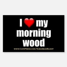 """""""Love My Morning Wood"""" Decal"""