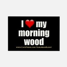 """Love My Morning Wood"" Rectangle Magnet"