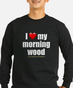 """Love My Morning Wood"" T"