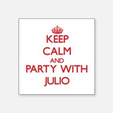 Keep Calm and Party with Julio Sticker