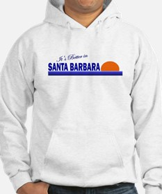 Its Better in Santa Barbara, Hoodie