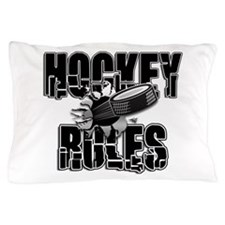 Hockey Rules Pillow Case