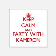 Keep Calm and Party with Kameron Sticker