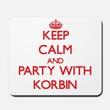 Keep Calm and Party with Korbin Mousepad