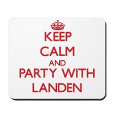 Keep Calm and Party with Landen Mousepad