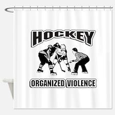 Hockey Organized Violence Shower Curtain