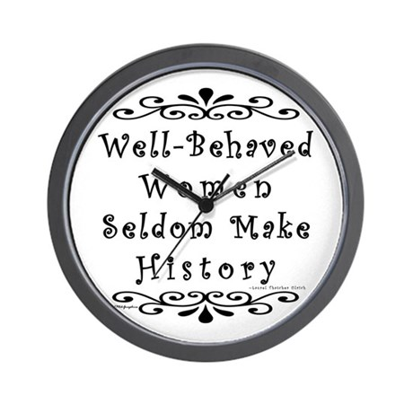Well-Behaved Women Wall Clock
