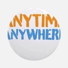 Anytime, Anywhere Ornament (Round)