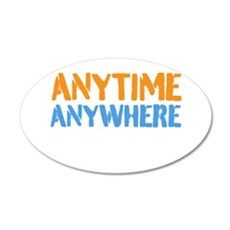 Anytime, Anywhere 35x21 Oval Wall Decal