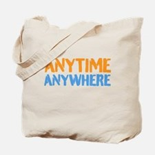Anytime, Anywhere Tote Bag