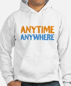 Anytime, Anywhere Hoodie