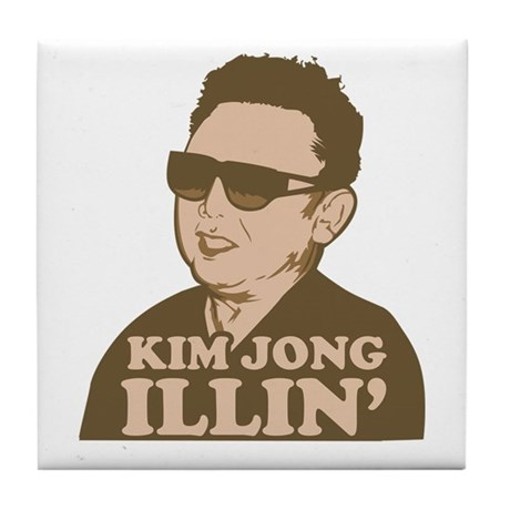 Kim Jong Illin' Tile Coaster