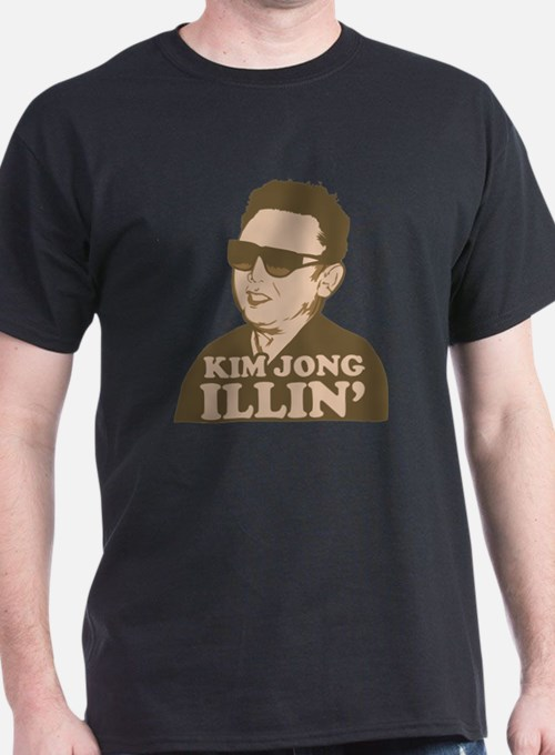 Kim Jong Illin' T-Shirt