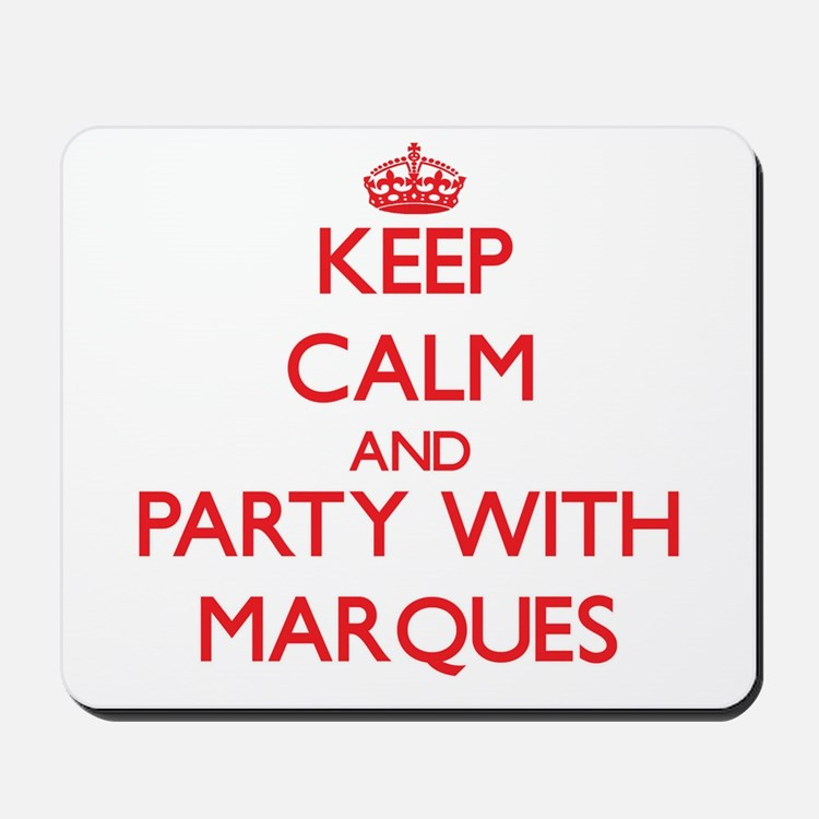 Keep Calm and Party with Marques Mousepad