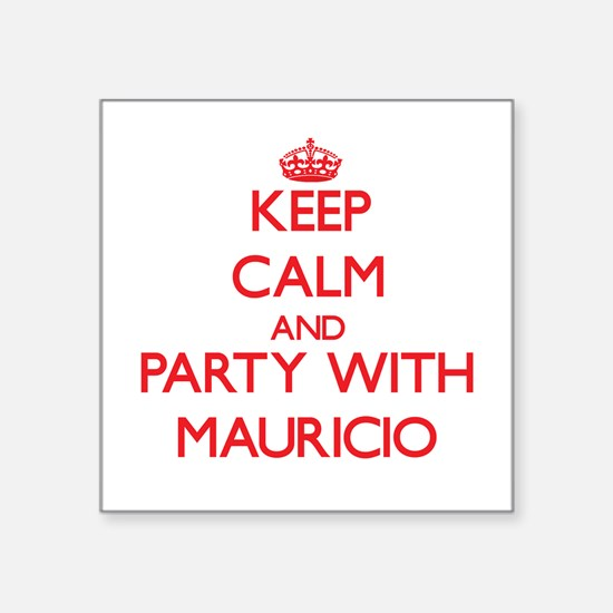 Keep Calm and Party with Mauricio Sticker