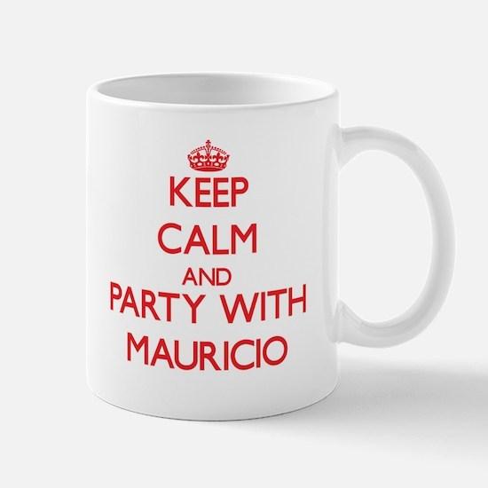 Keep Calm and Party with Mauricio Mugs