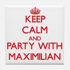 Keep Calm and Party with Maximilian Tile Coaster